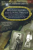 Beloved sisters and loving friends : letters from Rebecca Primus of Royal Oak, Maryland and Addie Brown of Hartford, Connecticut, 1854-1868