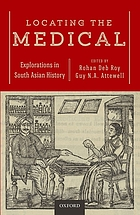 Locating the medical : explorations in South Asian history