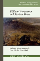 William Wordsworth and modern travel railways, motorcars and the Lake District, 1830-1940