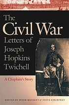 Civil war letters of joseph hopkins twichell : a chaplan's story.