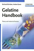 Gelatine handbook : theory and industrial practice