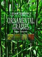 Ornamental Grasses The Plantfinders Guide To.