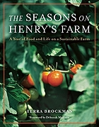 The seasons on Henry's farm : a year of food and life on an organic farm