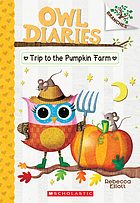 The Trip to the Pumpkin Farm: A Branches Book (Owl Diaries #11).