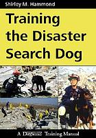 TRAINING THE DISASTER SEARCH DOG.