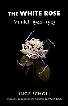 The White Rose : Munich, 1942-1943