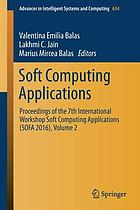 Soft computing applications : proceedings of the 7th International Workshop Soft Computing Applications (SOFA 2016). Volume 1