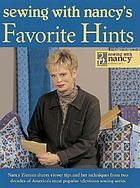 Sewing with Nancy's favorite hints : twenty years of great ideas from America's most popular television sewing series.