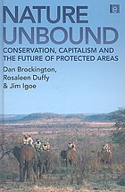 Nature unbound : conservation, capitalism and the future of protected areas