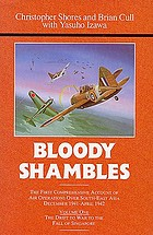 Bloody shambles. Vol. 1, The drift to war to the fall of Singapore