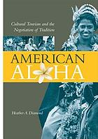 American aloha : cultural tourism and the negotiation of tradition