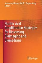 Nucleic acid amplification strategies for biosensing, bioimaging and biomedicine