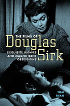 The films of Douglas Sirk : exquisite ironies and magnificent obsessions