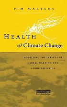 Health and climate change : modelling the impacts of global warming and ozone depletion
