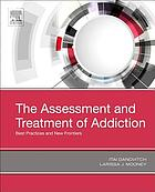 The assessment and treatment of addiction : best practices and new frontiers