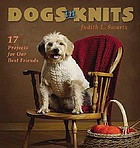 Dogs in knits : 17 patterns for our best friends
