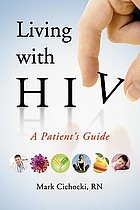 Living with HIV : a patient's guide
