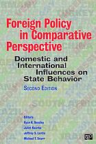 Foreign Policy in Comparative Perspective : Domestic and International Influences on State Behavior.
