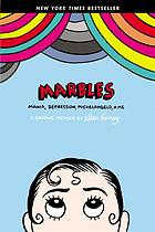 Marbles: Mania, Depression, Michelangelo and Me, a Graphic Memoir