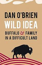 Wild idea : buffalo and family in a difficult land