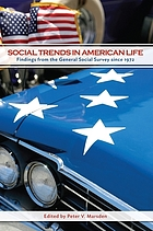 Social trends in American life : findings from the General Social Survey since 1972