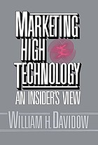 Marketing high technology : an insider's view