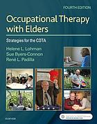 Occupational therapy with elders : strategies for the COTA