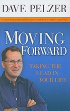 Moving forward : taking the lead in your life