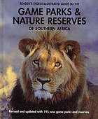 Reader's Digest illustrated guide to the game parks and nature reserves of southern Africa