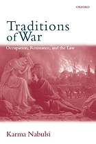 Traditions of war : occupation, resistance, and the law