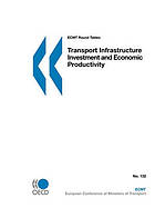 Report of the One Hundred and Thirty Second Round Table on Transport Economics : transport infrastructure investment and economic productivity.