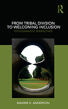 From Tribal Division to Welcoming Inclusion : Psychoanalytic Perspectives.