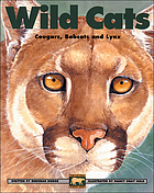 Wild cats : cougars, bobcats and lynx