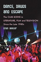 Dance, drugs and escape : the club scene in literature, film and television since the late 1980s
