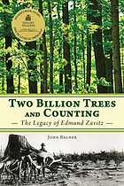 Two billion trees and counting : the legacy of Edmund Zavitz.
