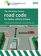 The official New Zealand road code for heavy vehicle drivers including licence and study guide and truck loading code : your guide to becoming a safe and responsible driver.