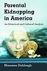 Parental kidnapping in America : an historical... by  Maureen Dabbagh