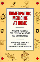 Homeopathic medicine at home : natural remedies for everyday ailments and minor injuries