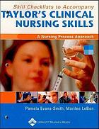 Skill checklists to accompany Taylor's clinical nursing skills