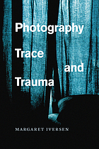 Photography, trace, and trauma.
