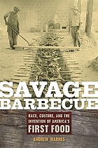 Savage barbecue : race, culture, and the invention of America's first food