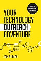 Your technology outreach adventure : tools for human-centered problem solving