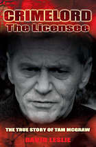 Crimelord : the Licensee : the true story of Tam McGraw