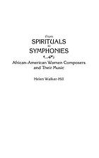 From spirituals to symphonies : African-American women composers and their music