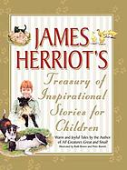 James Herriot's treasury of inspirational stories for children : warm and joyful tales by the author of All creatures great and small
