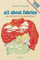 All about fabrics : an introduction to needlecraft