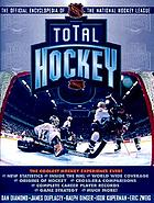 Total hockey : the official encyclopedia of the National Hockey League