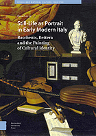 Still-life as portrait in early modern Italy : Baschenis, Bettera, and the painting of cultural identity