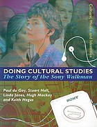 Doing cultural studies : the story of the Sony Walkman