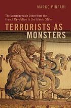 Terrorists as monsters : the unmanageable other from the French revolution to the Islamic state